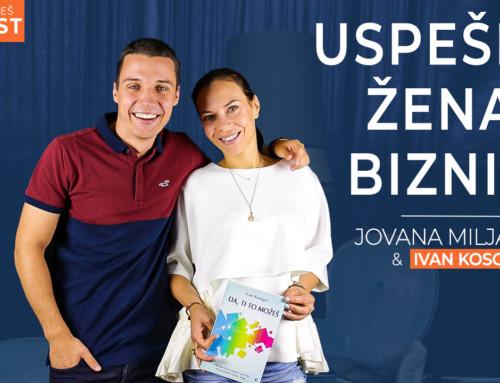 Ep 11 Jovana Miljanović — Uspešna žena u biznisu | Ivan Kosogor: Da, ti to možeš