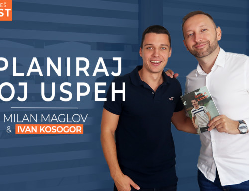 Ep 15 Milan Maglov — Isplaniraj svoj uspeh | Ivan Kosogor: Da, ti to možeš (Podcast)