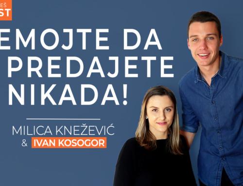 Ep 19 Milica Knežević — Nemojte da se predajete nikada! | Ivan Kosogor: Da, ti to možeš (Podcast)