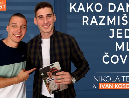 Ep 20 Nikola Tepić — Kako danas razmišlja jedan mlad čovek? | Ivan Kosogor: Da, ti to možeš (Podcast)